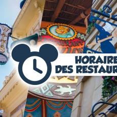 Horaires des restaurants à Disneyland Paris