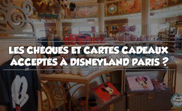 Les chèques et cartes cadeaux acceptés à Disneyland Paris