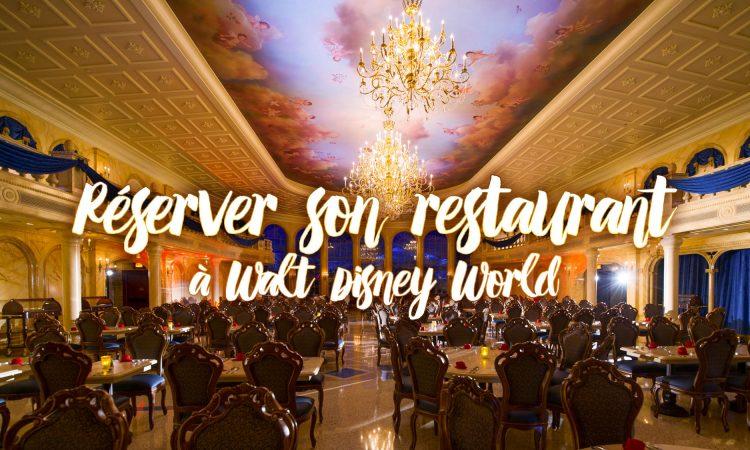 Quand et comment réserver son restaurant Walt Disney World