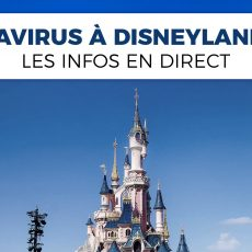 coronavirus Disneyland Paris informations en direct